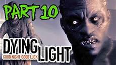 Dying Light Walkthrough Part 10 Dying Light Gameplay Walkthrough Part 10 Ps4 Fire