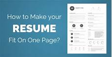 How To Make A One Page Resume How To Make Your Resume Fit On One Page 25 Best Ways