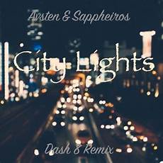 Sappheiros Lights Avsten Amp Sappheiros City Lights Dash 8 Remix By Dash 8