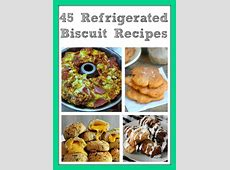 45 Refrigerated Biscuit Recipes   Dinner, Kid and I love