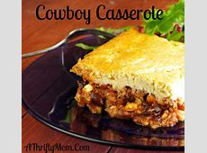 Cowboy Casserole ~ Ground Beef Recipe ~ Money Saving Recipe