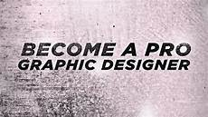 Become A Designer 5 Tips To Become A Pro Graphic Designer