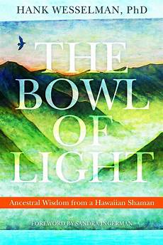 Keepers Of His Light Sheet Music The Bowl Of Light By Hank Wesselman And Ingerman