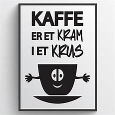 kaffe plakat kaffe er et kram plakat wallsticker fra kun 149 kr