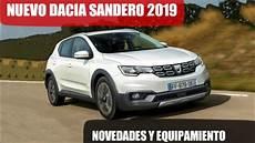 nouveau dacia 2019 nuevo dacia sandero 2019 nuevos datos y equipamiento