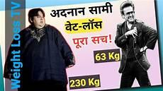 Adnan Sami Weight Loss Diet Chart Adnan Sami Weight Loss Secret Diet Chart