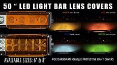 Colored Light Bar Covers 50 Inch Light Bar Lens Covers Youtube