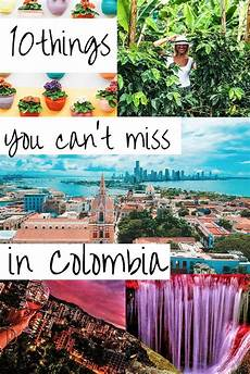 10 things you must do in colombia colombia colombia