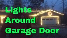 How To Put Christmas Lights How To Put Christmas Lights Around Garage Door No Glue Or