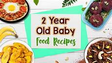 2 Year Old Food Chart 2 Year Old Baby Food Recipes Youtube