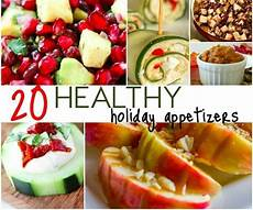 appetizers healthy 20 healthy appetizers for the holidays
