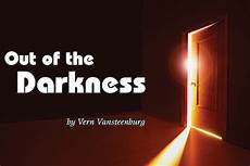 Step Out Of The Darkness And Into The Light Lyrics Out Of The Darkness Canadian Lutheran