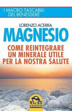 magnesio supremo effetti collaterali cloruro di magnesio benefici dosi e controindicazioni
