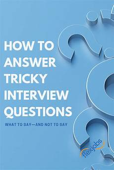 sample responses to interview questions how to answer tough interview questions sample responses