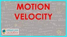Physics Classes Velocity Motion Physics Class 9 Ix Isce Cbse Youtube