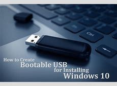 How to Create Bootable USB Disk for Installing Windows 10