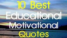 education motivation educational motivational quotes 10 best educational