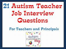 Interview Questions For Special Education Teachers Autism Classroom 21 Job Interview Questions For Autism