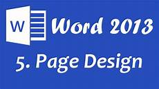 Designs For Microsoft Word Microsoft Word 2013 Page Design Tutorial Youtube