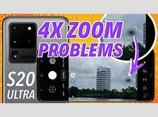 Samsung Galaxy S20 Ultra 5G has a 4X Zoom Problem    YouTube