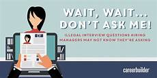 Post Interview Questions Illegal Interview Questions Employers May Not Know They Re