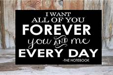 i want all of you forever you and me every day quote from the