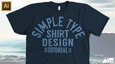 Best T Shirt Design Simple Type T Shirt Design In Adobe Illustrator Tutorial
