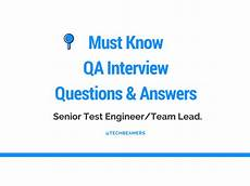 Interview Questions For Quality Engineer Must Know Qa Interview Questions For Senior Test Engineers