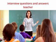 Teacher Interview Questions With Answers Interview Questions And Answers Teacher Assistant