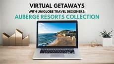 Uniglobe Travel Designers Virtual Getaways With Utd Auberge Resorts Youtube
