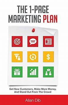 1 Page Marketing Plan The 1 Page Marketing Plan Get New Customers Make More