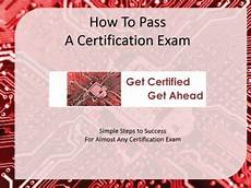 Best Certifications To Get How To Pass A Certification Exam Get Certified Get Ahead