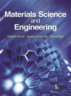Material Science And Engineering Materials Science And Engineering I K International