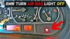 No Airbag Light How To Turn Air Bag Light Off On Bmw Airbag Light Reset