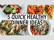 5 QUICK HEALTHY DINNER IDEAS   Easy weeknight recipes