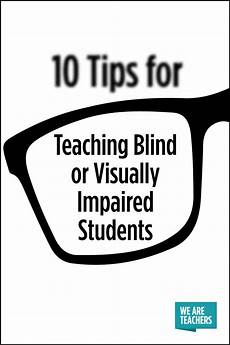 Jobs For The Blind And Visually Impaired 10 Tips For Teaching Blind Or Visually Impaired Students