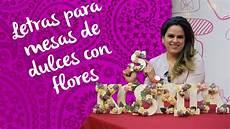 letras con flores letras para mesas de dulces con flores