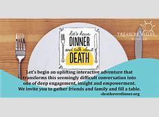 Death Over Dinner ? Treasure Valley Hospice