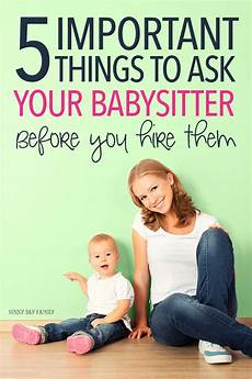 Parents Looking For Babysitters 5 Important Things Every Parent Should Ask A Babysitter