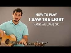 How To Play I Saw The Light On Guitar I Saw The Light Hank Williams Sr How To Play