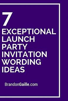 Business Party Invitation Wording 7 Exceptional Launch Party Invitation Wording Ideas