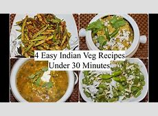 4 Easy Indian Veg Recipes Under 30 minutes   4 Quick