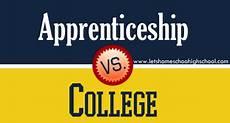 Alternatives To College Apprenticeship Vs College Letshomeschoolhighschool Com