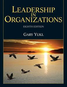 Yukl Leadership In Organizations 8th Edition Pearson