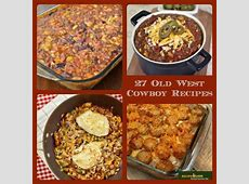 27 Old West Cowboy Recipes   These easy dinner recipes are
