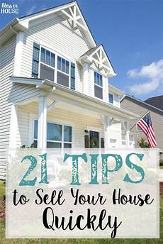 House Of Sell 21 Tips To Sell Your House Quickly