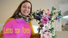 letras con flores decorar letras con flores diy