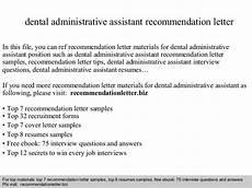 Dental Assistant Recommendation Letter Dental Administrative Assistant Recommendation Letter