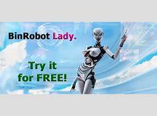 BinRobot Lady   1 New Binary Robot. Watch our VÍDEO. FREE!