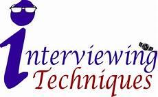 Interview Techniques Interviewing Techniques